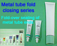 Metal tube fold closing series